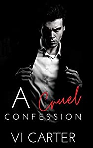 A Cruel Confession (The Obsessed Duet, #2)