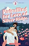 Patrolling for Love at Silver Ridge (Silver Ridge Resort #3)