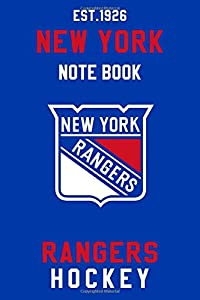 New York Rangers : New York Rangers Notebook & Journal - NHL Fan Essential : NHL Hockey Sport Notebook - Journal - Diary: New York Rangers Fan Appreciation - 110 pages | Size: 6 x 9 inches