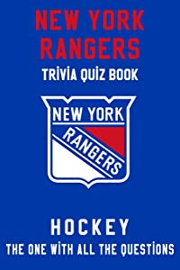 New York Rangers Trivia Quiz Book - Hockey - The One With All The Questions: NHL Hockey Fan - Gift for fan of New York Rangers