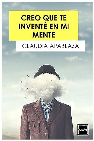 Creo que te inventé en mi mente