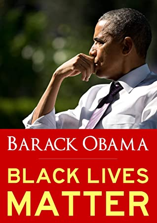 Black Lives Matter: Reflections on Hope, Fragility, and Race in America: by Barack Obama (in his own words)