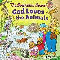 The Berenstain Bears God Loves the Animals (Berenstain Bears/Living Lights: A Faith Story)