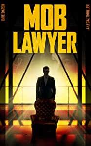 Mob Lawyer: A Legal Thriller