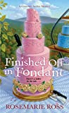 Finished Off in Fondant (A Courtney Archer Mystery Book 2)