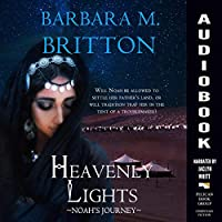 Heavenly Lights: Noah's Journey (Daughters of Zelophehad, #2)