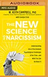 The New Science of Narcissism: Understanding One of the Greatest Psychological Challenges of Our Time―and What You Can Do About It