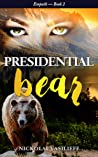 Presidential Bear: What if one powerful girl must face her fears and save the nation ... with the help of a bear? (Empath Book 2)