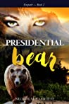 Presidential Bear: What if one powerful girl must face her fears and save the nation ... with the help of a bear. (Empath)