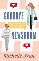 Goodbye Newsroom (HollyAnna Book 1)