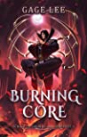 Burning Core (School of Swords and Serpents, #4)