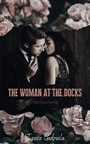 The Woman at the Docks  (Grassi Family, #1)