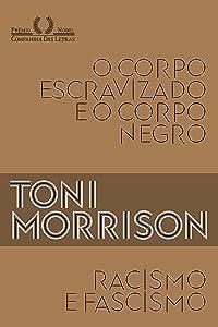 Racismo e fascismo & O corpo escravizado e o corpo negro