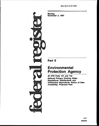 Federal Register: November 31997 Part 2. 40 CFR Parts 141 and 142. National Primary Drinking Water Regulations: Disinfectants and Disinfection Byproducts; ... Notice of Data Availability; Proposed Rul