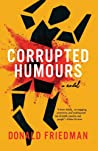 Corrupted Humours, A Novel