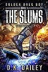 Golden Dreg Boy: Book 1, The Slums (Golden Dreg Boy, #1)