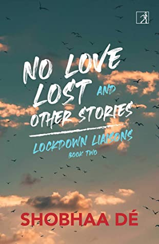Lockdown Liaisons: Book 2: No Love Lost and Other Stories