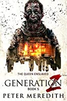 The Queen Enslaved (Generation Z #5)