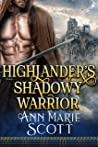 Highlander's Shadowy Warrior: A Steamy Scottish Medieval Historical Romance