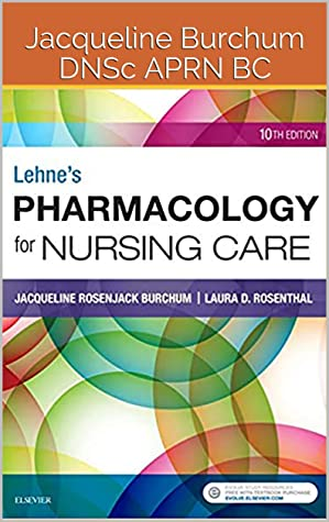 Lehne's Pharmacology for Nursing Care 10th Edition by Jacqueline Burchum DNSc APRN BC, Laura Rosenthal DNP ACNP