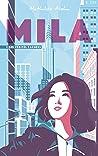 Mila - Tome 1 - Les vérités cachées: D'apparences en révélations, jusqu'où la suivra-t-il ? (Mila (1))