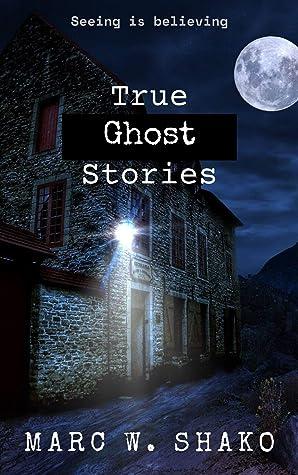 True Ghost Stories (Unexplained Mysteries (Non-Fiction))