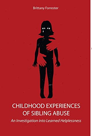 CHILDHOOD EXPERIENCES OF SIBLING ABUSE : An Investigation into Learned Helplessness