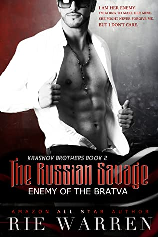 The Russian Savage: Enemy of the Bratva (Krasnov Brothers, #2)