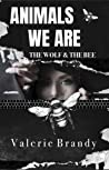 Animals We Are: Book Two: The Wolf & The Bee