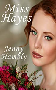 Miss Hayes (Miss Wolfraston's Ladies, # 2)