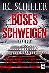 Böses Schweigen by B.C. Schiller