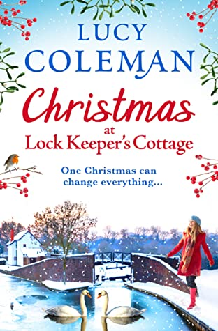 Christmas at Lock Keeper's Cottage: The perfect uplifting festive read of love and hope for 2020