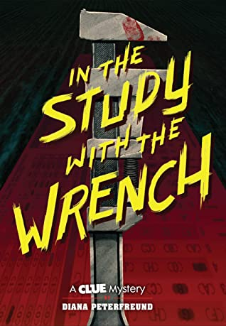 In the Study with the Wrench: A Clue Mystery, Book Two