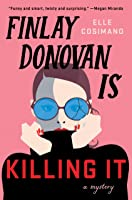 Finlay Donovan Is Killing It: A Mystery