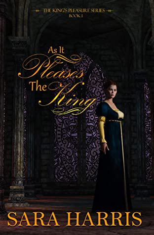 As it Pleases the King (The King's Pleasure Book 1)