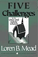 Five Challenges for the Once and Future Church (Once and Future Church Series Book 3)