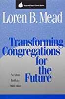 Transforming Congregations for the Future (Once and Future Church Series Book 2)