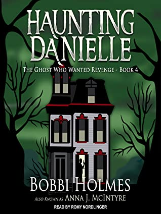 The Ghost Who Wanted Revenge (Haunting Danielle, #4)