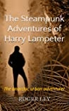 The Steampunk Adventures of Harry Lampeter