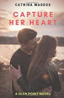 Capture Her Heart (Glen Point Novel)