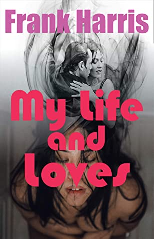 My life and loves : Illustrated and An Erotic Biography of Author
