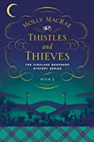 Thistles and Thieves: The Highland Bookshop Mystery Series: Book 3