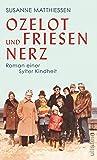 Ozelot und Friesennerz by Susanne Matthiessen