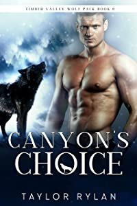 Canyon's Choice (Timber Valley Wolf Pack #6)