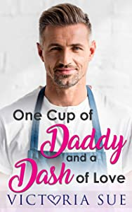 One Cup of Daddy and a Dash of Love