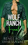 Feral (Wolf Ranch, #3)