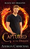 Captured by the Dragon (Black Sky Dragons Book 3)