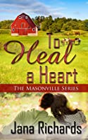 To Heal a Heart (The Masonville Series Book 2)