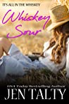 Whiskey Sour (It's All In the Whiskey, #5)