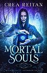 Mortal Souls (Immortal Stream: Children of the Gods #1)